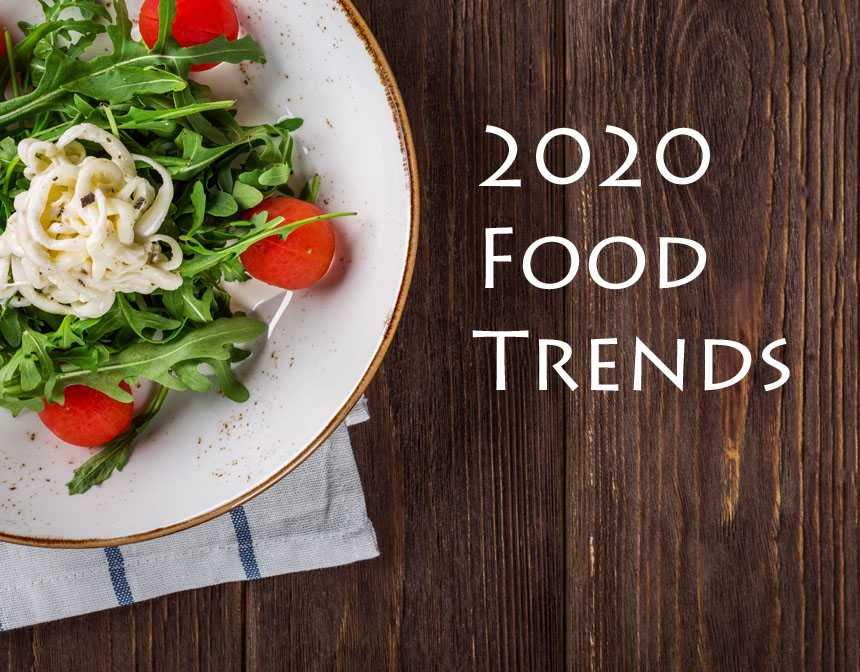 Interesting Food Trends That Are Going to Be Everywhere in 2020